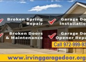 24 hours - garage door repair in irving , dallas- call now $26.95