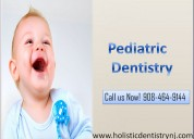 Natural pediatric dentist & kids holistic dentist in new jersey nj