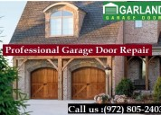 Fastest garage door repair - garland, dallas only