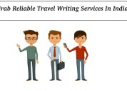 Grab reliable travel writing services in india