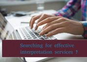 Searching for effective interpretation services ?