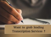 Want to grab leading transcriptionservices ?