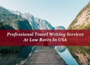 Professional travel writing services at low rates
