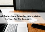 Grab professional bulgarian interpretation service