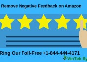Just dial +1-844-444-4171 remove negative  feedback on amazon
