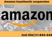 Just dial  +1-844-444-4171  for amazon inauthentic