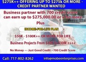 $275,000.00 credit partner needed