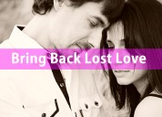 Get lost love back in your life