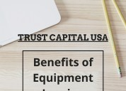 Discover the benefits of equipment financing