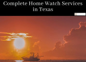 Complete home watch services in texas