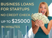 Business loans for startups no credit check up to