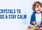 Allow crystals to protect kids and stay calm