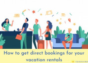 How to get direct bookings for your vacation renta