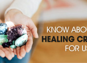 Know about the healing crystals for us