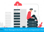 How managed backup solves an important challenge?
