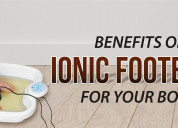 Know the benefits of ionic foothbath for your body