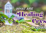Read to know more about healing crystals
