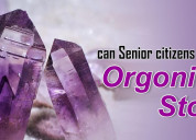 Know how orgonite stones are benefit for senior ci