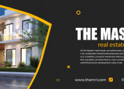 The masters real estate  customer is our master