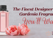 The finest designer quality gardenia fragrances yo